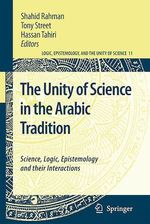 The Unity of Science in the Arabic Tradition  - Shahid Rahman - Tony Street - Hassan Tahiri