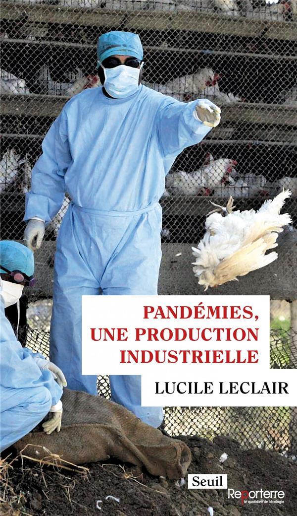 Pandémies, une production industrielle