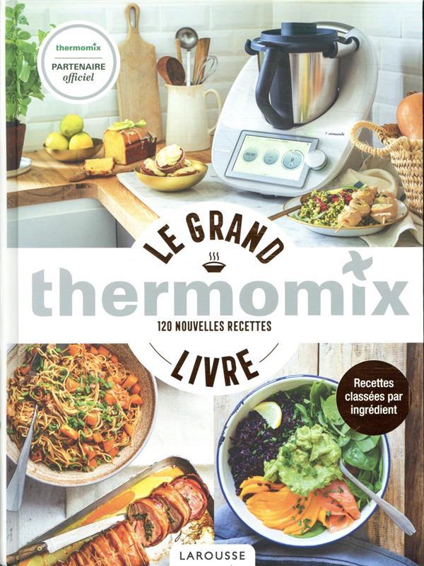 Thermomix ; le grand livre ; 120 nouvelles recettes