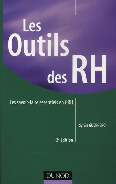 Les Outils Des Rh - 2e Edition - Les Savoir-Faire Essentiels En Grh