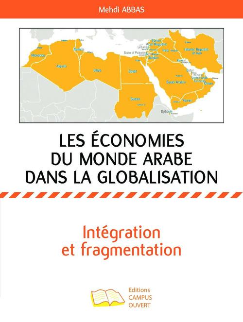 Les économies du monde arabe dans la globalisation ; intégration et fragmentation