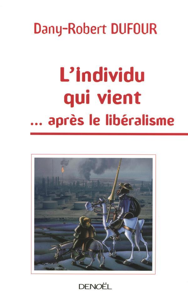 L'individu qui vient... après le libéralisme