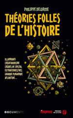 Vente Livre Numérique : Les théories folles de l'Histoire  - Philippe Delorme