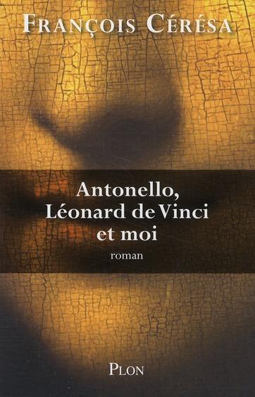 Antonello, Leonard De Vinci Et Moi