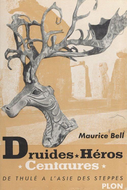 Druides, héros, centaures : de Thulé à l'Asie des steppes