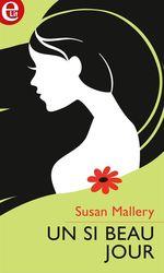 Vente EBooks : Un si beau jour  - Susan Mallery