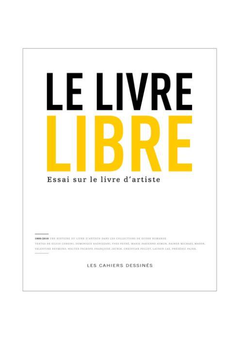 le livre libre ; essai sur le livre d'artiste