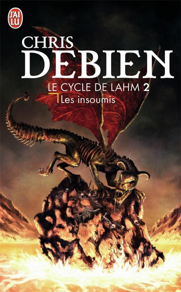 Le cycle de lahm t.2 ; les insoumis