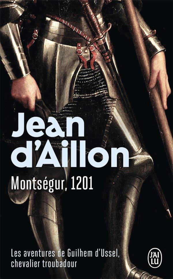 les aventures de Guilhem d'Ussel, chevalier troubadour t.4 ; Montségur, 1201