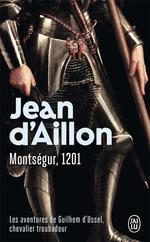 Couverture de Les aventures de guilhem d'ussel, chevalier troubadour t.4 ; montségur, 1201
