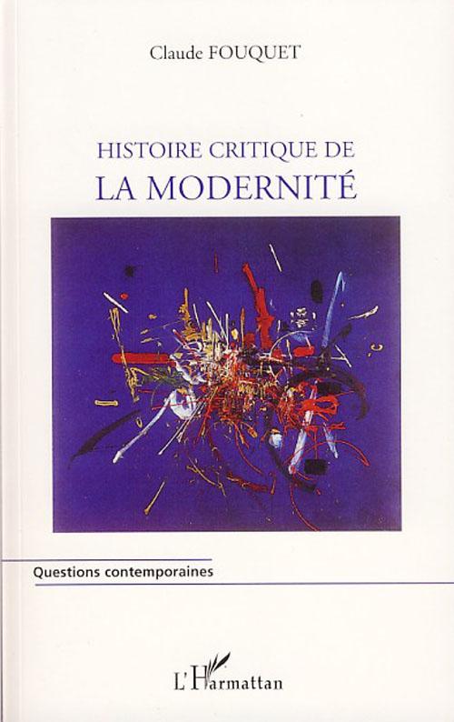 Histoire Critique De La Modernite