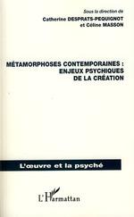 Vente Livre Numérique : Métamorphoses contemporaines : enjeux psychiques de la création  - Céline Masson - Catherine Desprats-Pequignot
