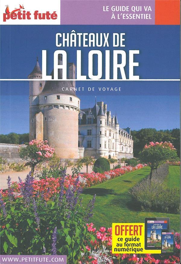 GUIDE PETIT FUTE ; CARNETS DE VOYAGE ; châteaux de la Loire