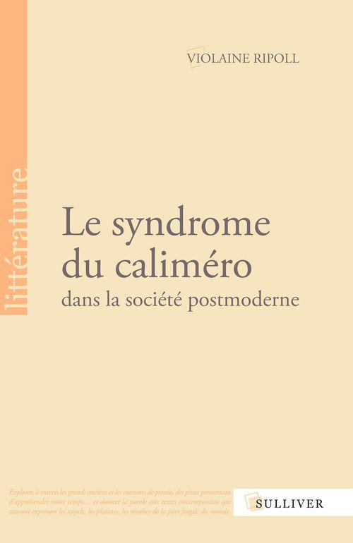 Le syndrome du caliméro dans la société postmoderne
