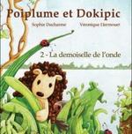Couverture de Poiplume et dokipic t.2 ; la demoiselle de l'onde