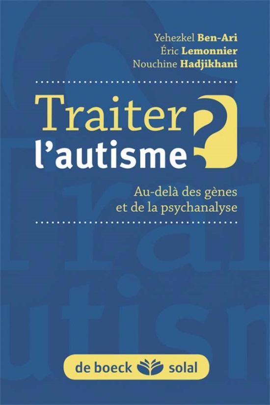 Traiter l'autisme ; au-delà des gènes de la psychanalyse