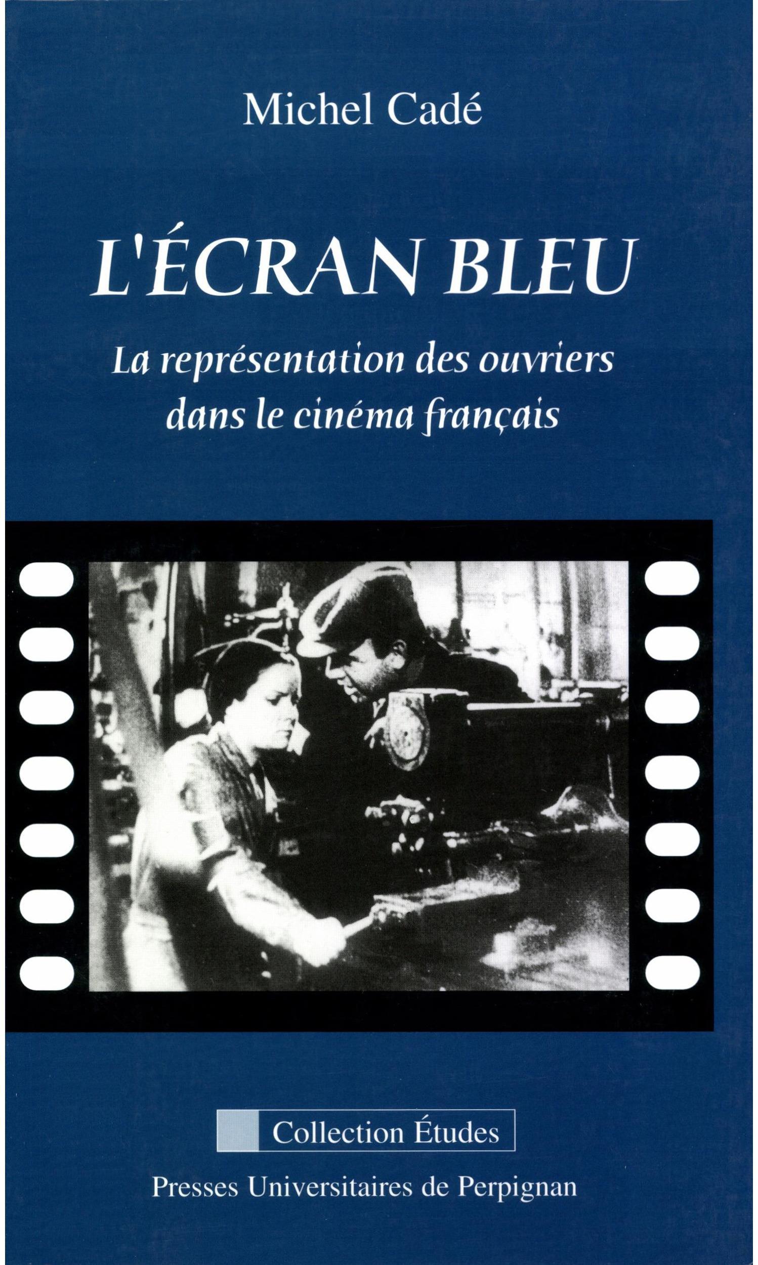 L'écran bleu ; la représentations des ouvriers dans le cinéma français
