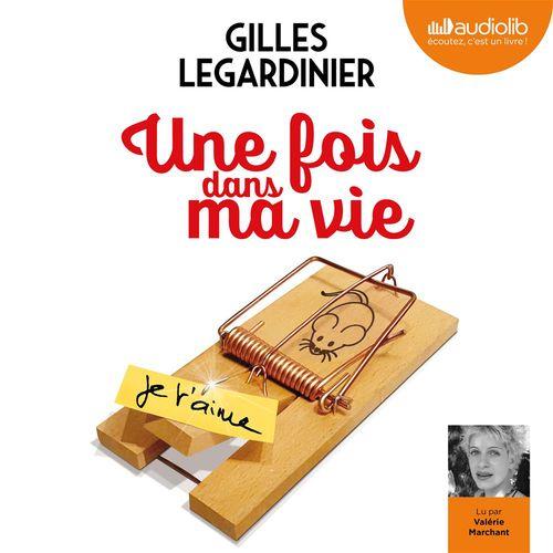 Une fois dans ma vie  - Gilles Legardinier