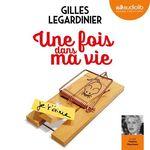 Vente AudioBook : Une fois dans ma vie  - Gilles Legardinier