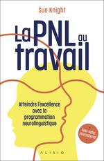 Vente Livre Numérique : La PNL au travail : réussir avec la programmation neuro-linguistique