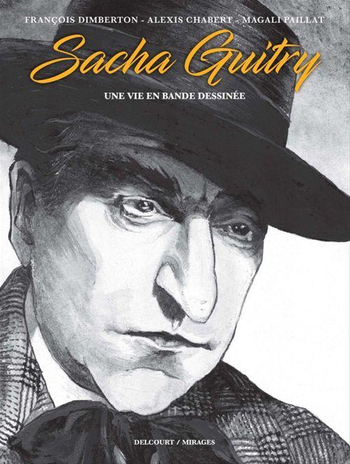 Sacha Guitry ; une vie en bande dessinée