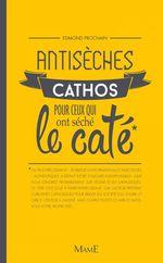 Vente Livre Numérique : Antisèches cathos pour ceux qui ont séché le caté  - Edmond Prochain
