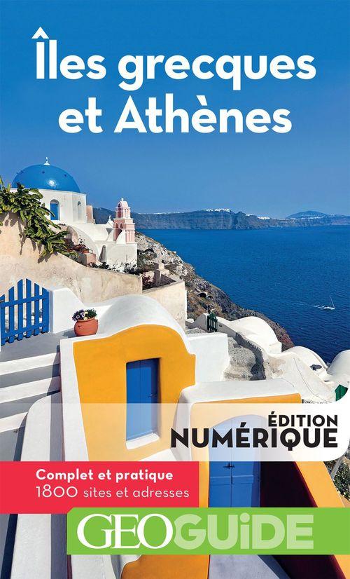 GEOguide ; îles grecques et Athènes (édition 2019)