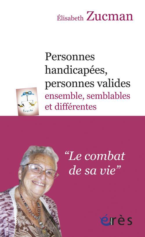 Personnes handicapées, personnes valides : ensemble, semblables et différents