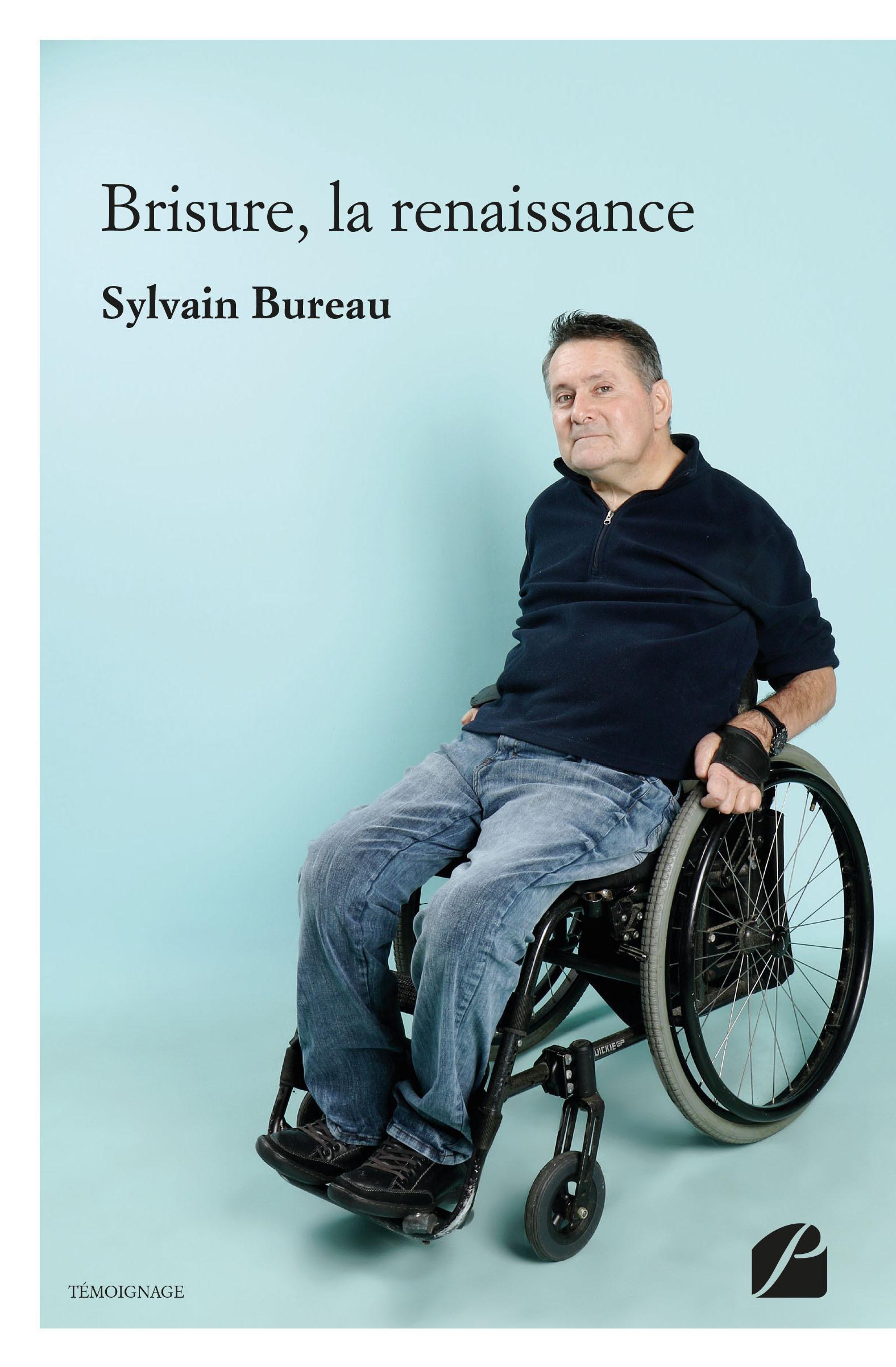 Brisure, la renaissance  - Sylvain Bureau