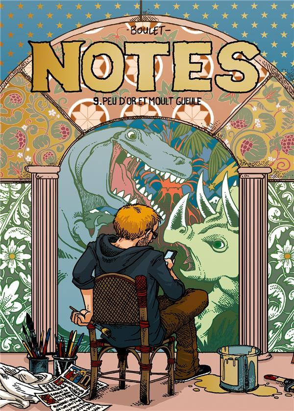 Notes T.9 ; peu d'or et moult gueule