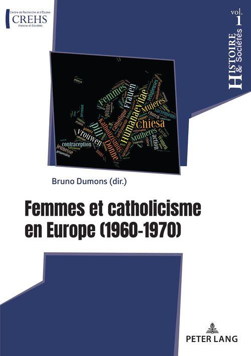 Histoire & societes / history & societies - t01 - femmes et catholicisme en europe - 1960-1970...