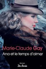 Vente Livre Numérique : Ana et le temps d'aimer  - Marie-Claude Gay
