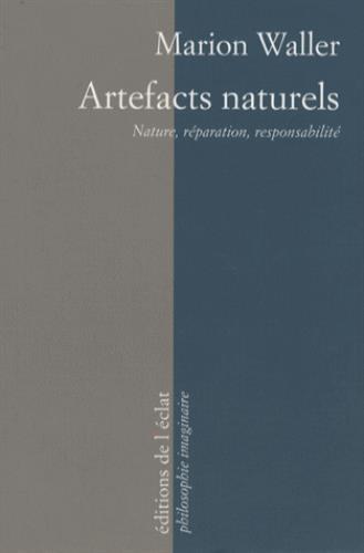 Artefacts naturels ; nature, réparation, responsabilité