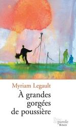 À grandes gorgées de poussière  - Myriam Legault
