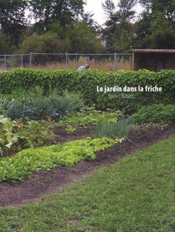 Le jardin dans la friche - Gilles Bruni, Marc Babarit - Zedele - Grand  format - Espace Culturel Leclerc ST LEU