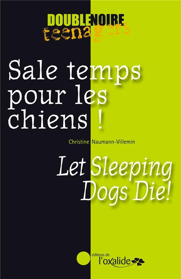 Sale temps pour les chiens ! ; let sleeping dogs die!