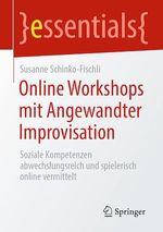 Online Workshops mit Angewandter Improvisation  - Susanne Schinko-Fischli