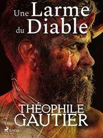 Vente Livre Numérique : Une Larme du Diable  - Théophile Gautier