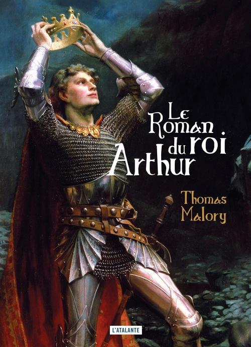 Le roman du roi Arthur et de ses chevaliers de la Table Ronde