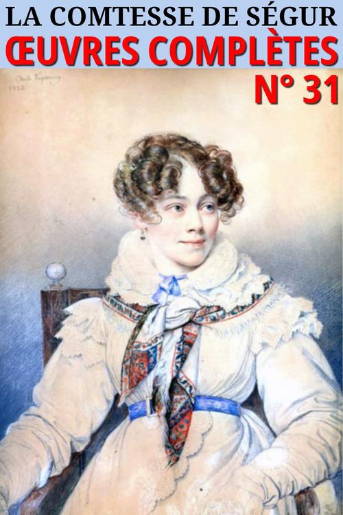 Comtesse de Ségur - Oeuvres complètes