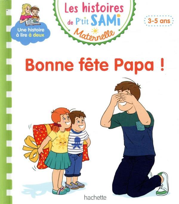 Les petits Sami et Julie maternelle ; bonne fête papa !