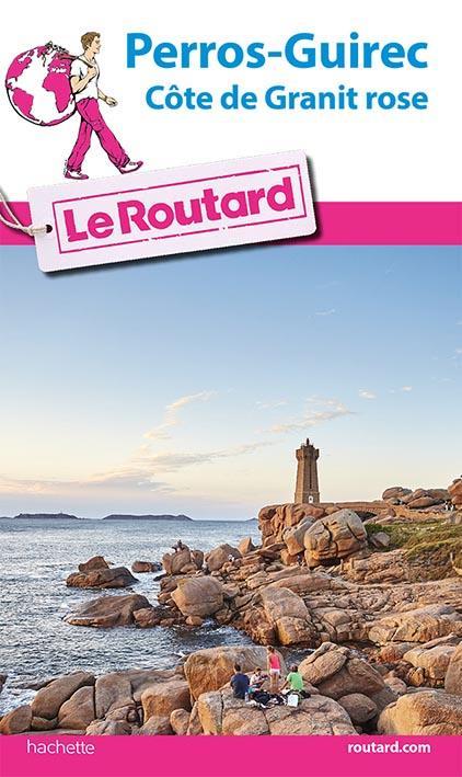 Guide du Routard ; Perros-guirec et la côte de Granit rose (édition 2016/2017)