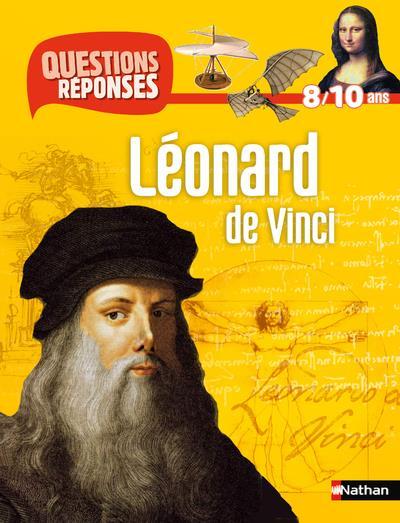QUESTIONS REPONSES 7+ ; Léonard de Vinci