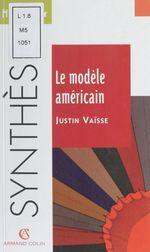 Vente Livre Numérique : Le Modèle américain  - Justin Vaïsse