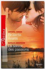 Vente EBooks : Brûlante rivalité - La saison des passions  - Natalie Anderson - Crystal Green