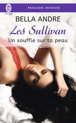 Vente Livre Numérique : Les Sullivan (Tome 8) - Un souffle sur ta peau  - Bella Andre