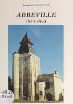 Abbeville, 1944-1960