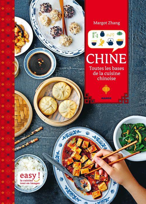 Chine ; toutes les bases de la cuisine chinoise