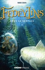 Vente Livre Numérique : Fedeylins - Sous la surface - Tome 3  - Nadia COSTE