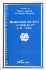 Développement économique et ouverture des pays méditerranéens  - Maurice Catin - El Mouhoub Mouhoud